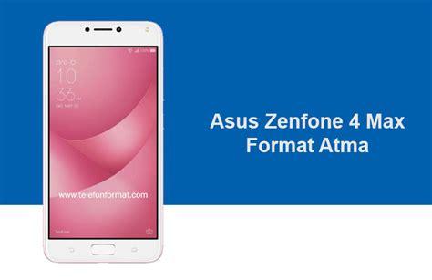 format video zenfone 4 asus zenfone 4 max format hard reset telefonformat com