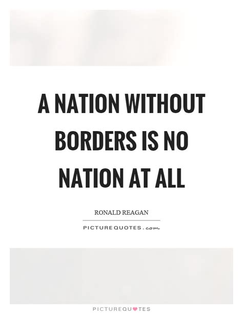 a nation without borders the united states and its world in an age of civil wars 1830 1910 the penguin history of the united states books a nation without borders is no nation at all picture quotes