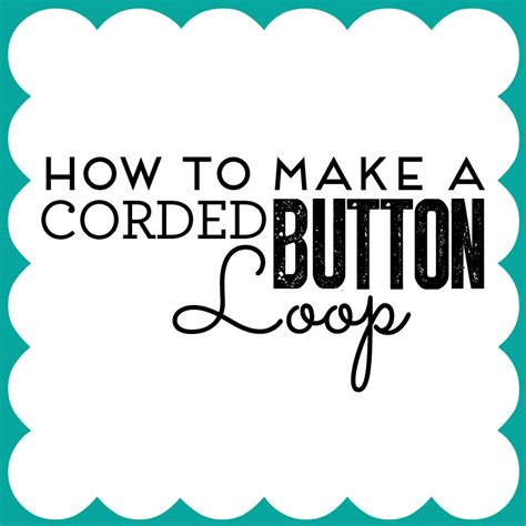 how to make a batton how to make a corded button loop how to sew sew magazine