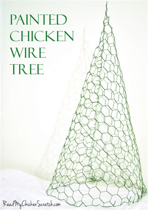 chicken wire christmas trees readmychickenscratch com