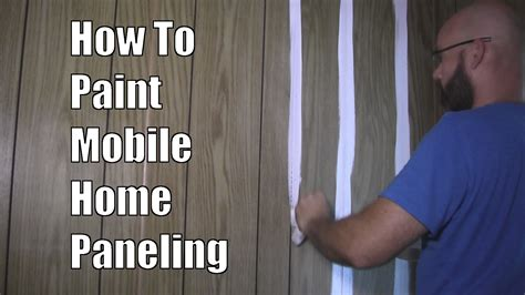 how to paint paneling interior of old mobile homes that have been remodeled
