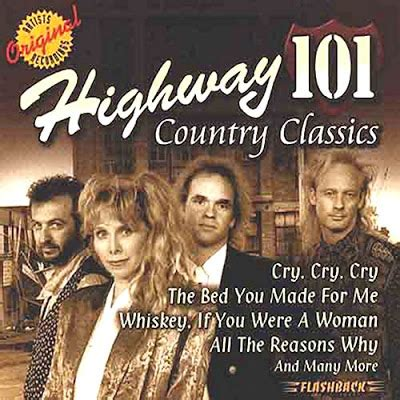 highway 101 the bed you made for me 192 music highway 101 country classics