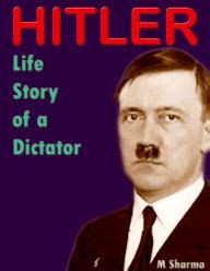 hitler biography epub hitler life story of a dictator by m sharma nook book