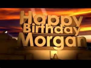 happy birthday morgan youtube