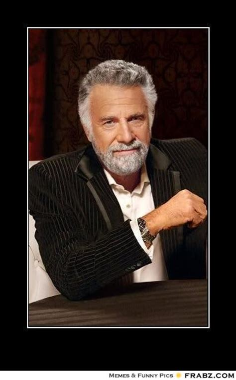 Quick Meme Generator Most Interesting Man - i ve never gotten high before whats the difference