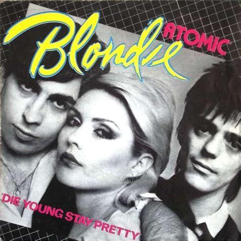 blondie atomic atomic die stay pretty de blondie sp chez vinyl59