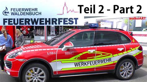 Werkfeuerwehr Porsche Leipzig by Feuerwehr Waldenbuch Feuerwehrfest 2016 Teil 2
