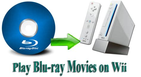 play movies on nintendo wii learn how to play movies on blu ray to wii can wii play blu rays