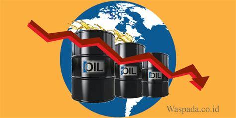 Minyak Dunia Turun harga minyak dunia turun waspada