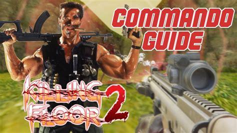 killing floor 2 commando guide viktar the barbarian youtube