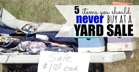 Garage Sale Buying Tips by Garage Sale Tips 5 Items You Should Never Buy At A Yard