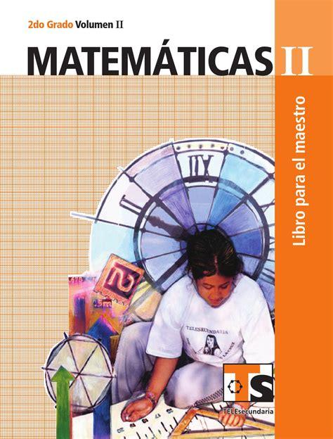 libro para el maestro de telesecundaria segundo grado maestro matem 225 ticas 2o grado volumen ii by rar 225 muri issuu