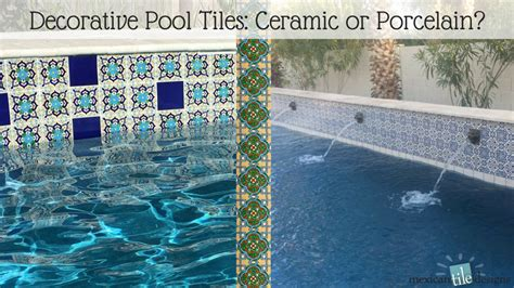 Colors Summer 2017 decorative pool tiles ceramic or porcelain mexican