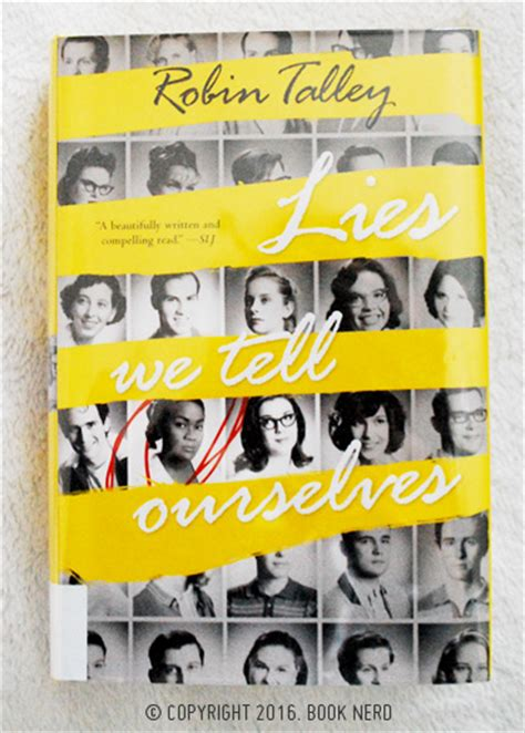 libro lies we tell ourselves review lies we tell ourselves by robin talley