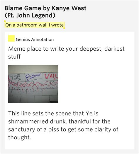 on a bathroom wall i wrote on a bathroom wall i wrote blame game by kanye west