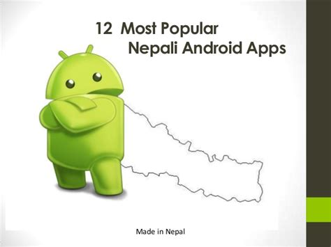 most popular android 12 most popular nepali android apps