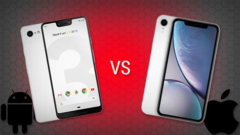 pixel 3 xl vs apple iphone xr le match des caract 233 ristiques vocal views
