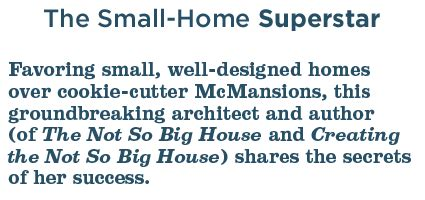 sarah susanka shares her thoughts on the not so big house chat with sarah susanka the small home superstar