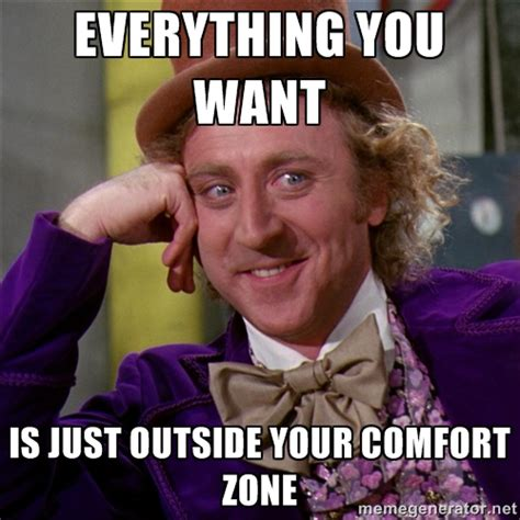 Comfort Memes - leave your comfort zone the wood whisperer