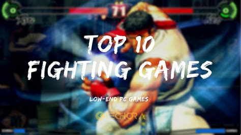 best fighting top 10 fighting which you must play low end pc