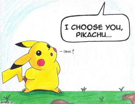 the i choose you i choose you pikachu by otakujaneeerrruuu on deviantart