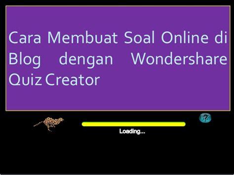 membuat quiz creator online cara membuat soal online di blog dengan wondershare