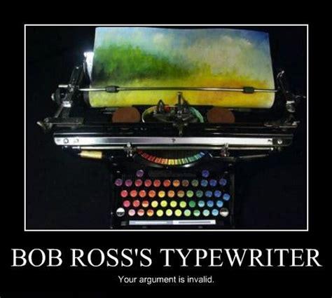 Typewriter Meme - inspirational quotes bob ross memes quotesgram