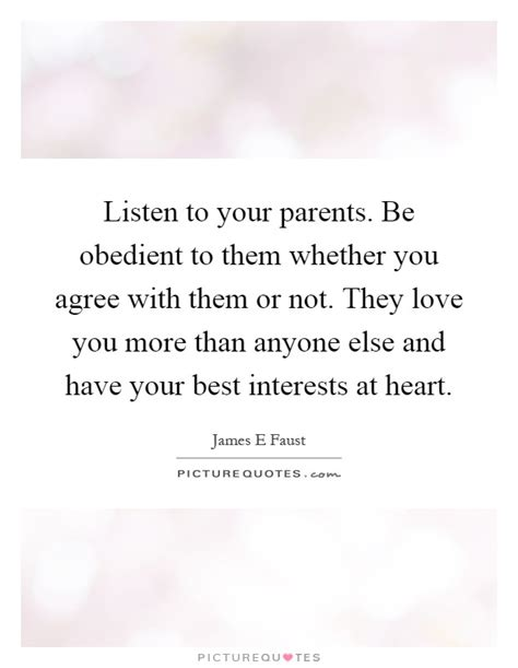 how to your to be obedient listen to your parents be obedient to them whether you agree picture quotes