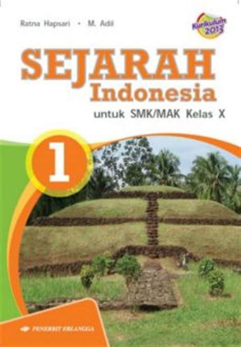 Buku Smk Spm Bahasa Indonesia Erlangga sejarah indonesia untuk smk mak kelas x kurikulum 2013 bukabuku toko buku