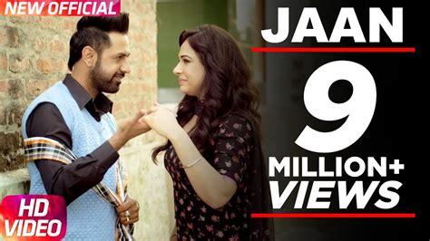 full hd video jaan punjabi jaan full video song gippy grewal latest