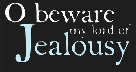 othello themes jealousy quotes othello quotes about jealousy quotesgram