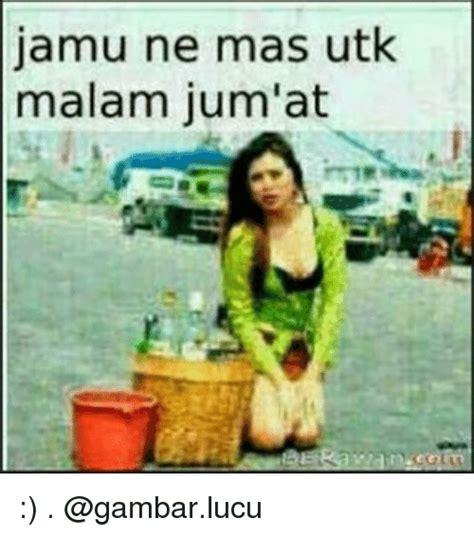 jamu ne mas utk malam jumat indonesian language meme