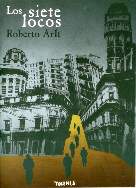 libro los siete locos roberto arlt los siete locos bajar en pdf revista vive latinoam 233 rica