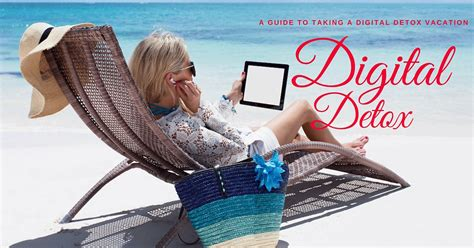 Detox Vacation by A Guide To Taking A Digital Detox Vacation