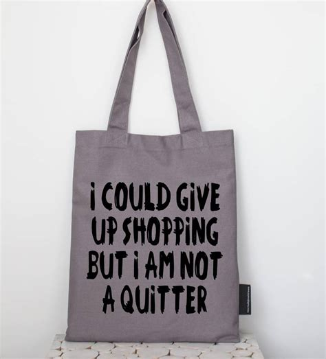 Give Up Your Purse by I Could Give Up Shopping Tote Bag By Lola Gilbert