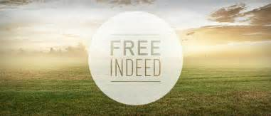 Free In Free Indeed Church Sermon Series Ideas