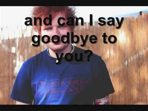 Ed Sheeran Goodbye | ed sheeran ft dat rotten goodbye to you lyrics youtube