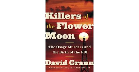 summary of david grann s killers of the flower moon key takeaways analysis books killers of the flower moon by david grann reviews