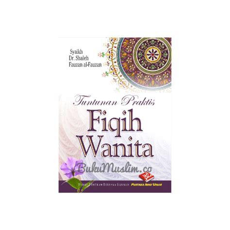 Panduan Tarbiyah Wanita Shalihah Al Qowam tuntunan praktis fiqih wanita bukumuslim co