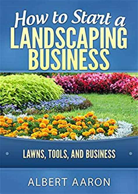 how to start a landscaping business lawns tools and