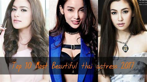 most beautiful thai actresses top 10 most beautiful thai actress 2017 youtube