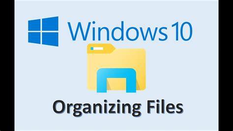 windows 10 file explorer tutorial windows 10 file management tutorial how to organize