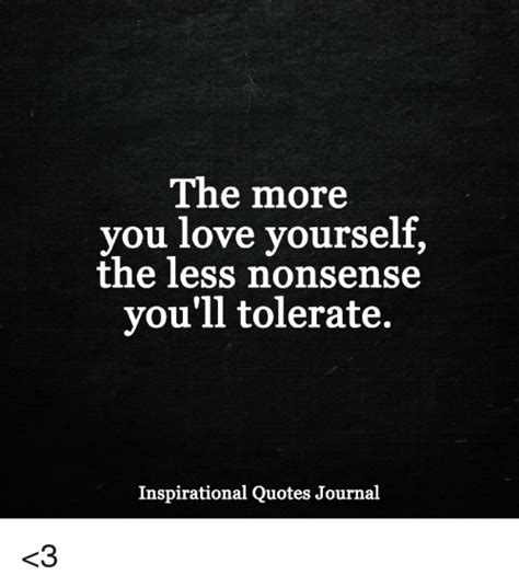 Inspirational Love Memes - the more you love yourself the less nonsense you ll