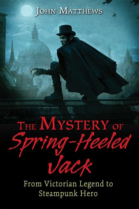 the mystery of the the mystery of spring heeled jack book by john matthews official publisher page simon