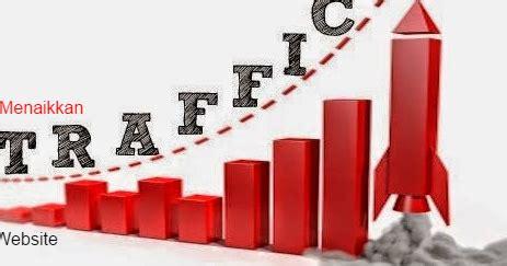 membuat blog yang banyak dikunjungi cara agar traffic meningkat dan banyak dikunjungi efektif