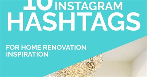 design inspiration hashtags 10 instagram hashtags for home renovation and interior