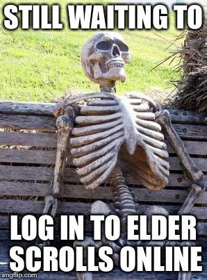 Elder Scrolls Online Memes - waiting skeleton meme imgflip