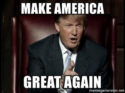 Make Meme - make america great again donald trump meme generator