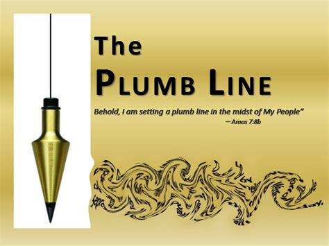 Plumb Define by Plumb Line Amos 7 Your Roving Reporter