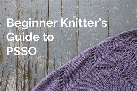 knitting psso psso how to pass a slipped stitch